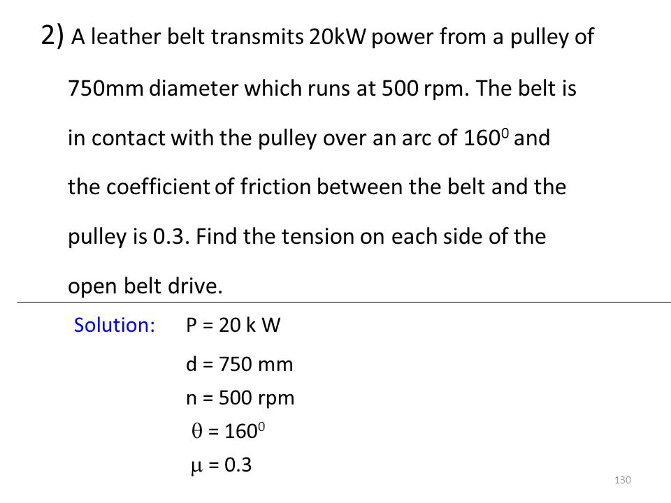 2) A leather belt transmits 20kW power from a pulley of
