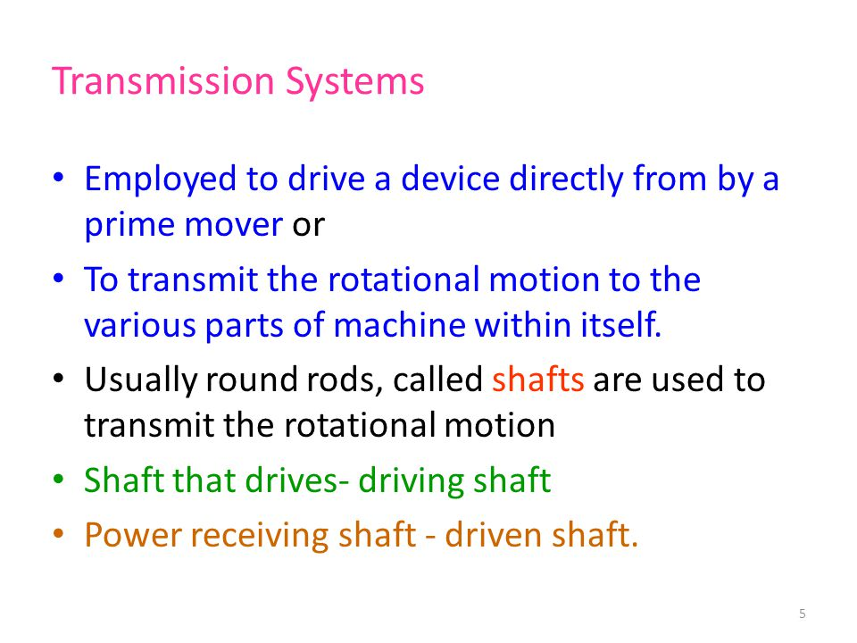 Transmission Systems Employed to drive a device directly from by a prime mover or.