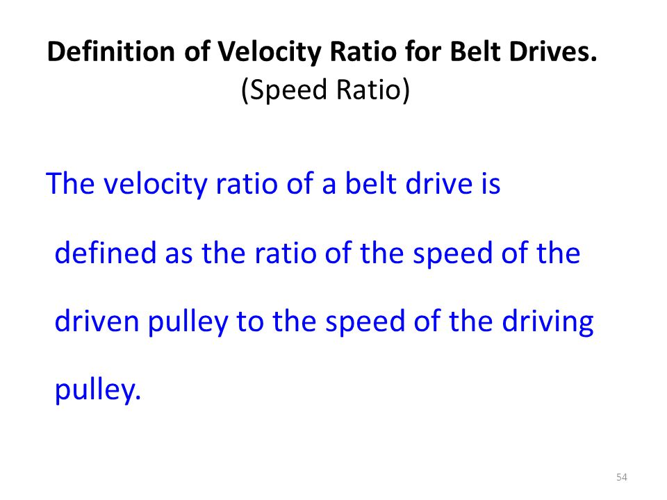 Definition of Velocity Ratio for Belt Drives. (Speed Ratio)