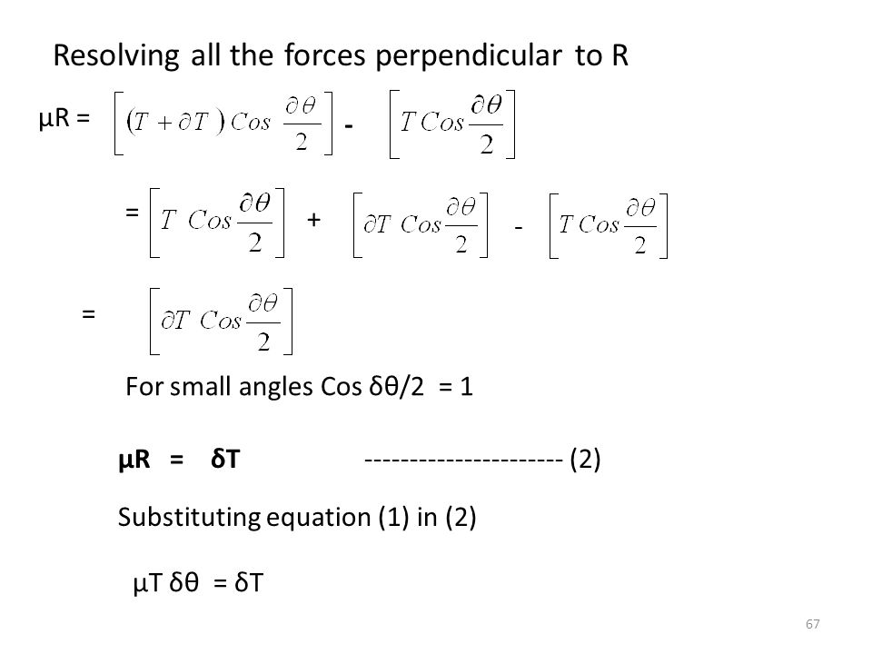 Resolving all the forces perpendicular to R