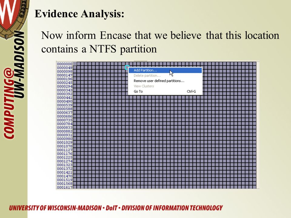 Evidence Analysis: Now inform Encase that we believe that this location contains a NTFS partition