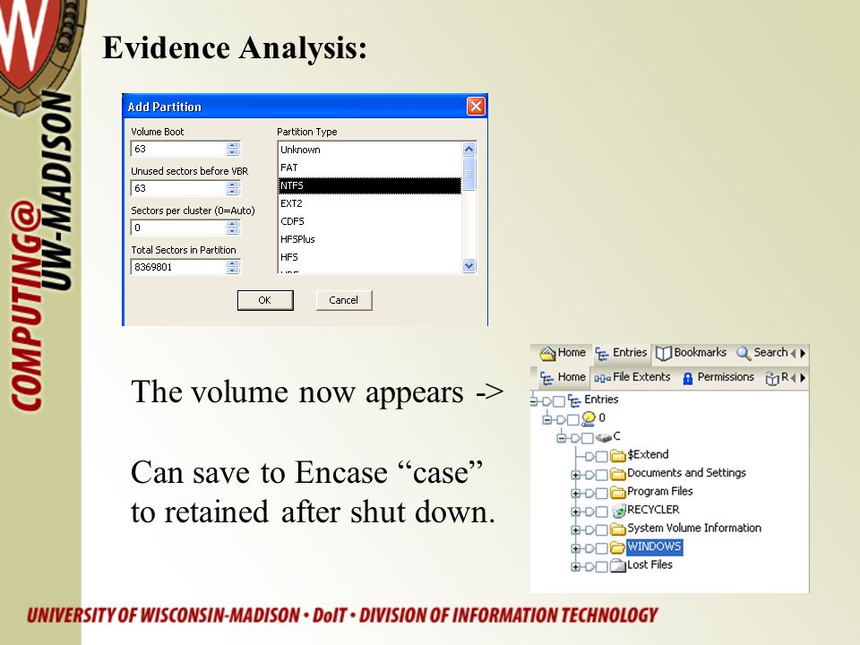 Evidence Analysis: The volume now appears -> Can save to Encase case to retained after shut down.