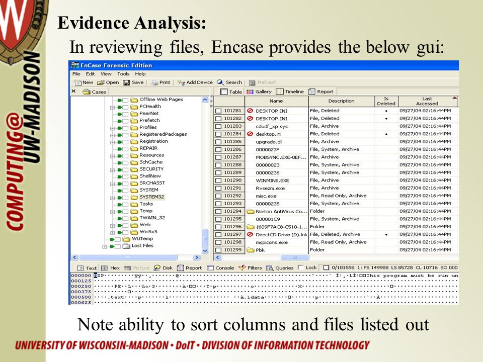 Evidence Analysis: In reviewing files, Encase provides the below gui: Note ability to sort columns and files listed out.