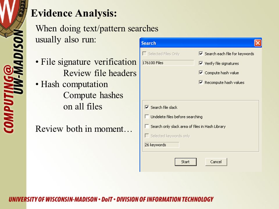 Evidence Analysis: When doing text/pattern searches usually also run: