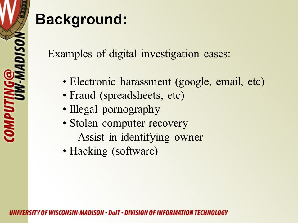Background: Examples of digital investigation cases: