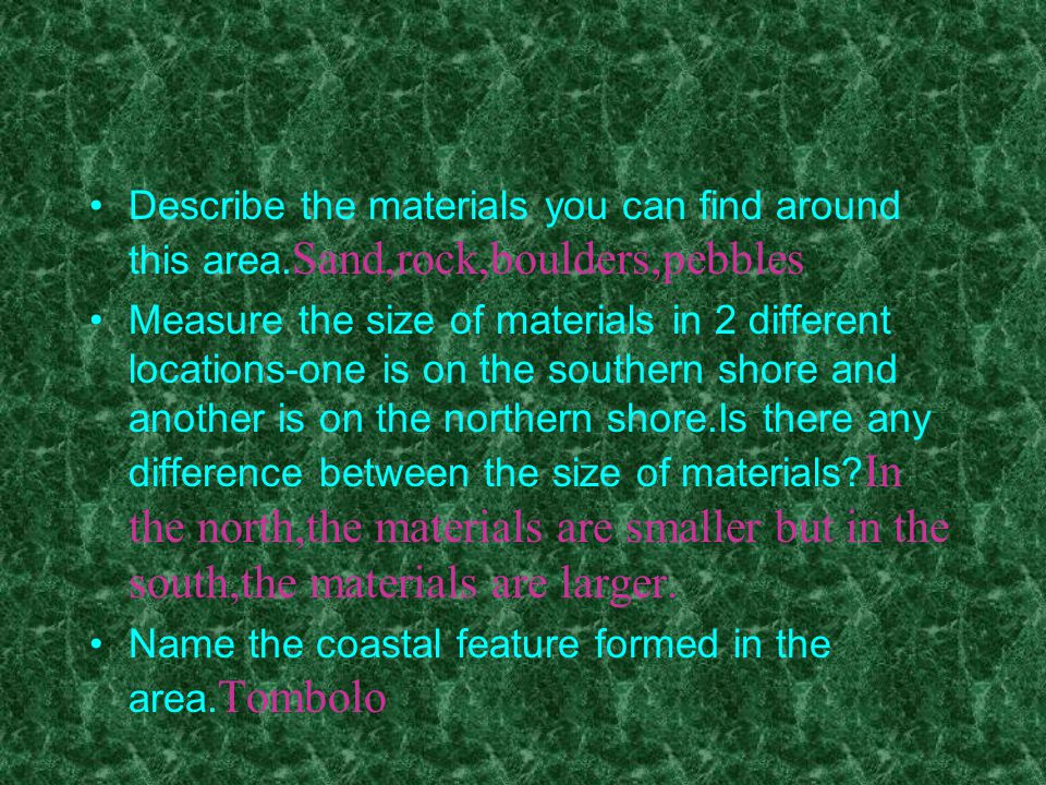 Describe the materials you can find around this area