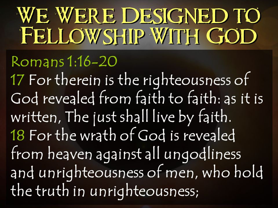 We Were Designed to Fellowship With God
