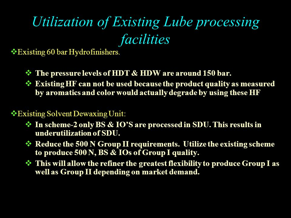 Utilization of Existing Lube processing facilities