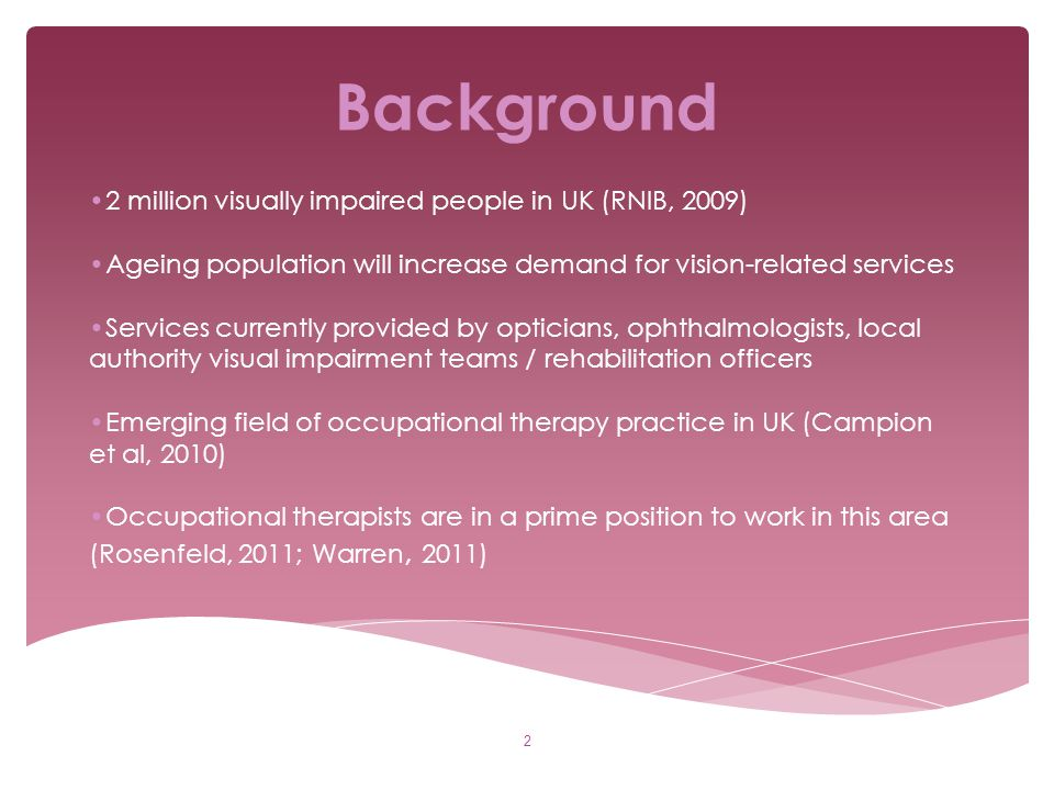 Background 2 million visually impaired people in UK (RNIB, 2009)