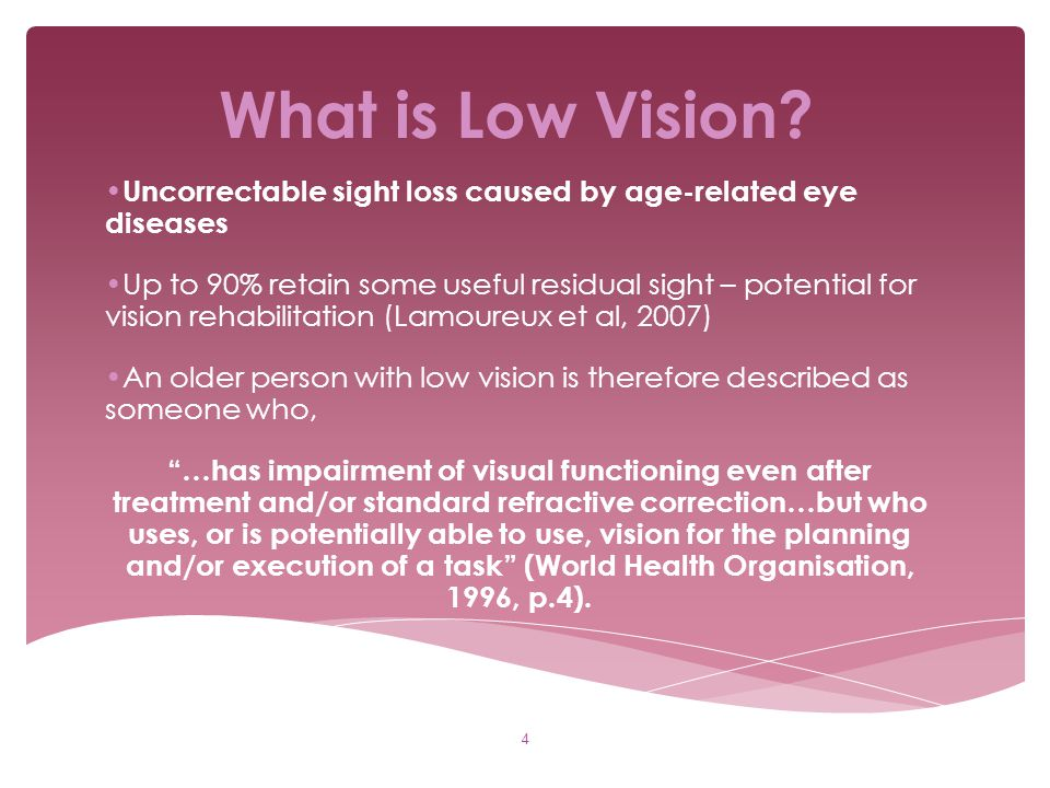 What is Low Vision Uncorrectable sight loss caused by age-related eye diseases.