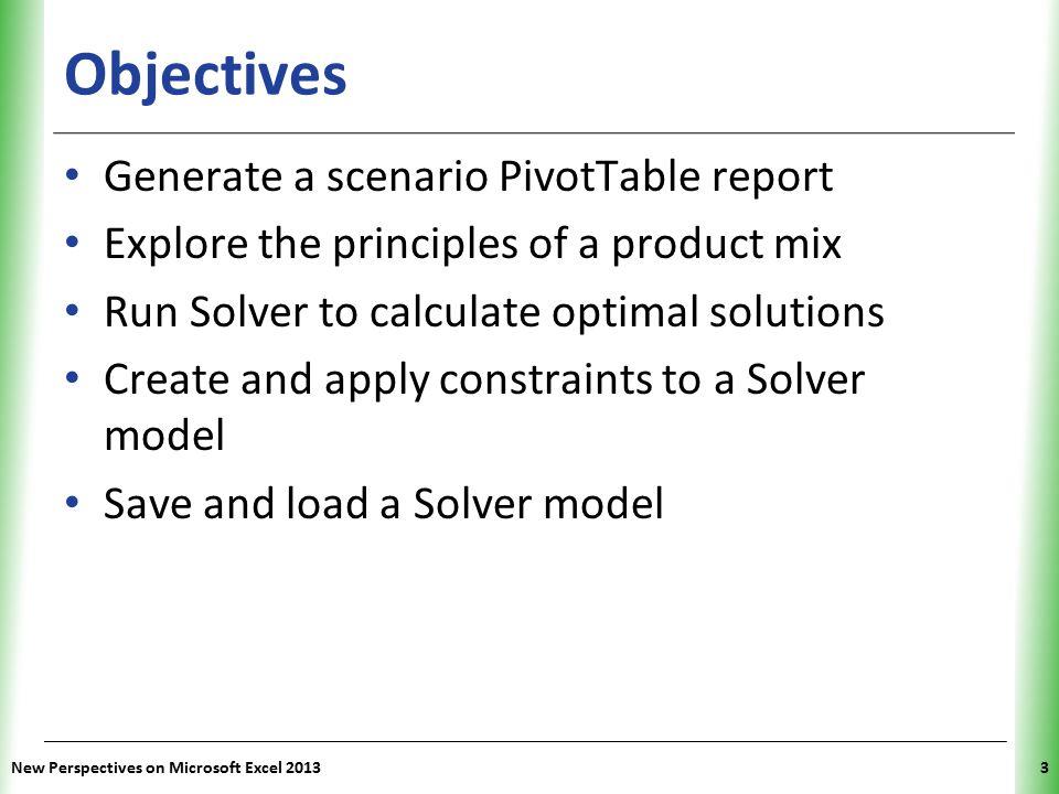 Objectives Generate a scenario PivotTable report
