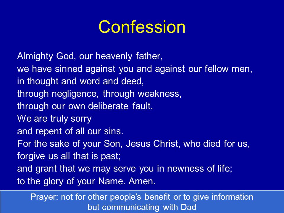 Confession Almighty God, our heavenly father,