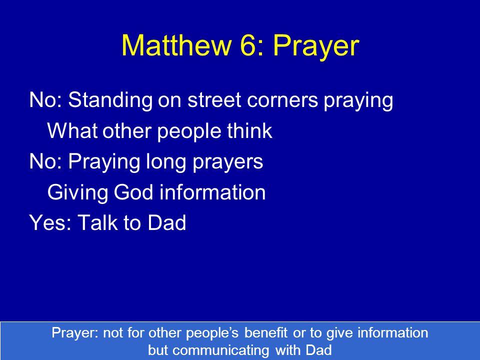 Matthew 6: Prayer No: Standing on street corners praying