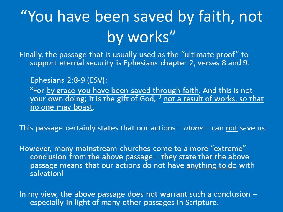You have been saved by faith, not by works