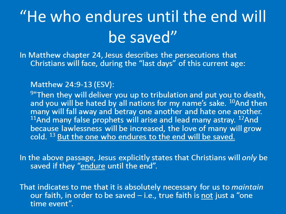 He who endures until the end will be saved