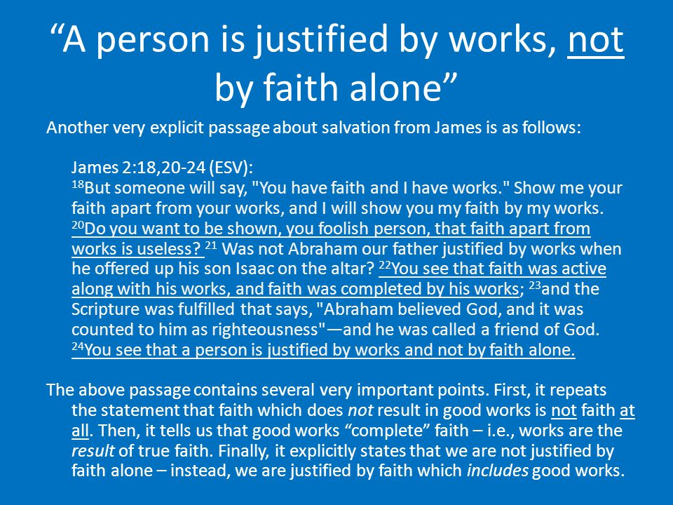 A person is justified by works, not by faith alone