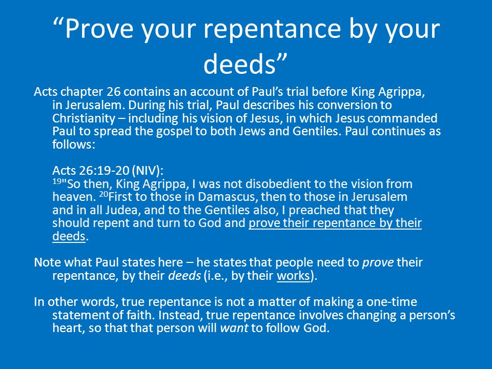 Prove your repentance by your deeds