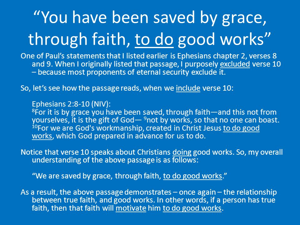 You have been saved by grace, through faith, to do good works