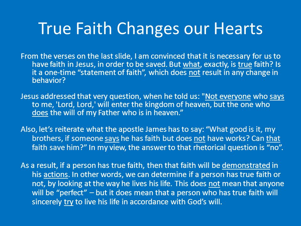 True Faith Changes our Hearts