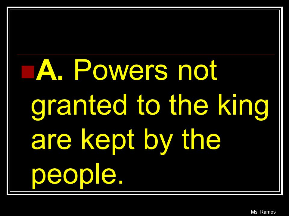 A. Powers not granted to the king are kept by the people.