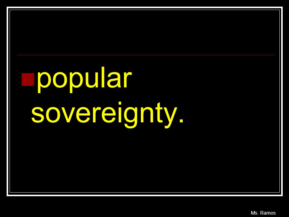 popular sovereignty.