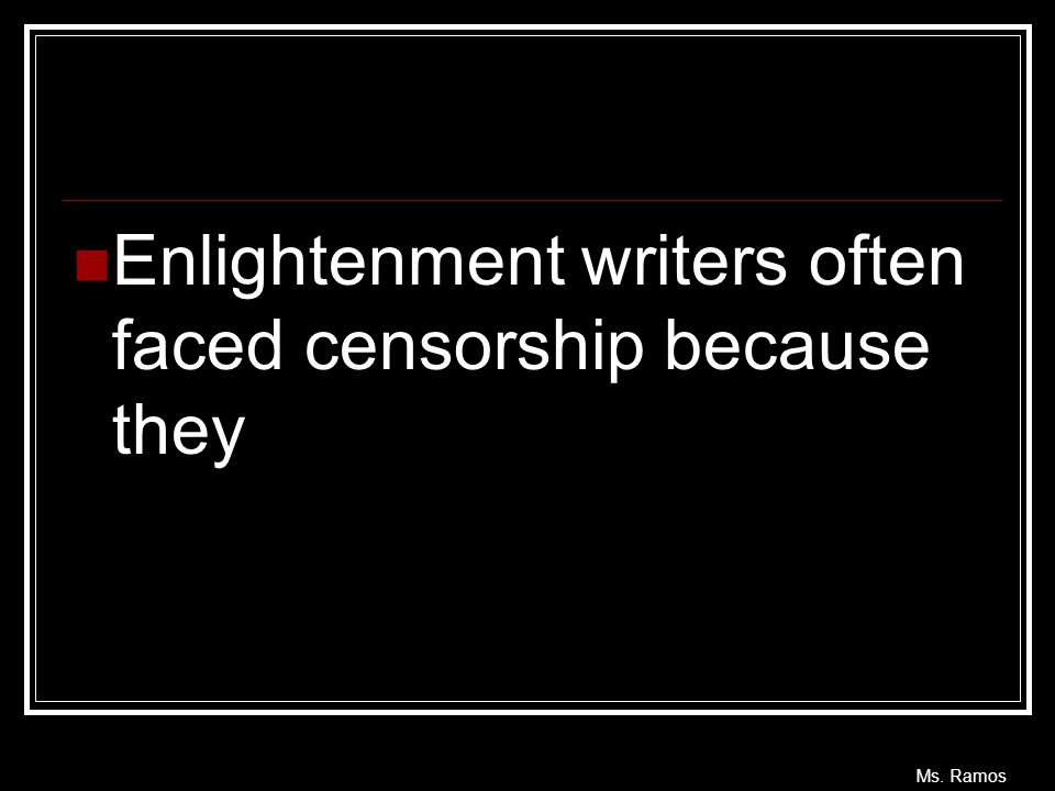Enlightenment writers often faced censorship because they