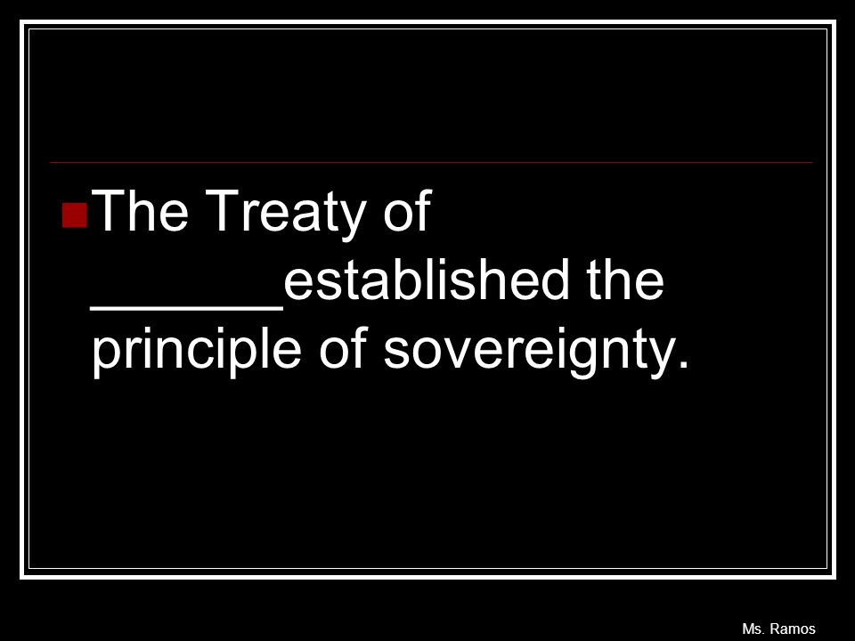 The Treaty of ______established the principle of sovereignty.