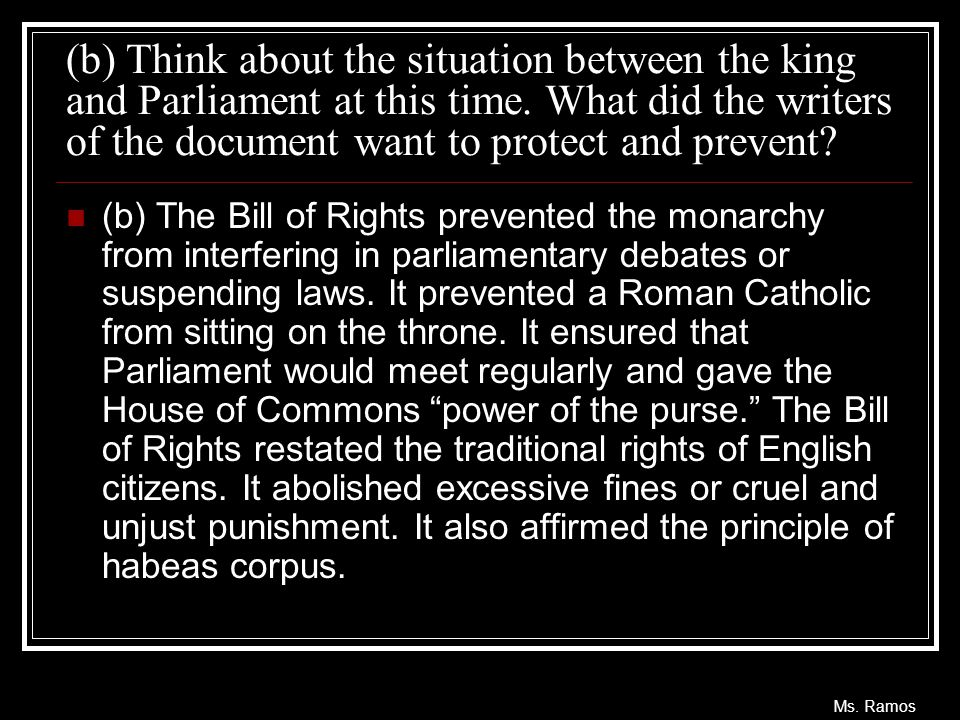 (b) Think about the situation between the king and Parliament at this time. What did the writers of the document want to protect and prevent