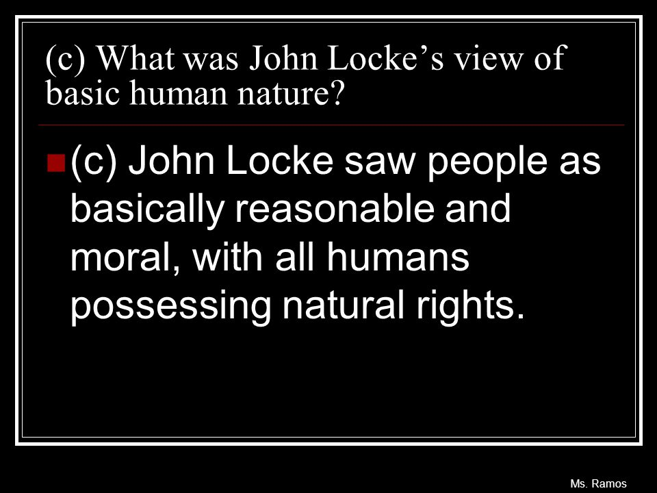 (c) What was John Locke's view of basic human nature