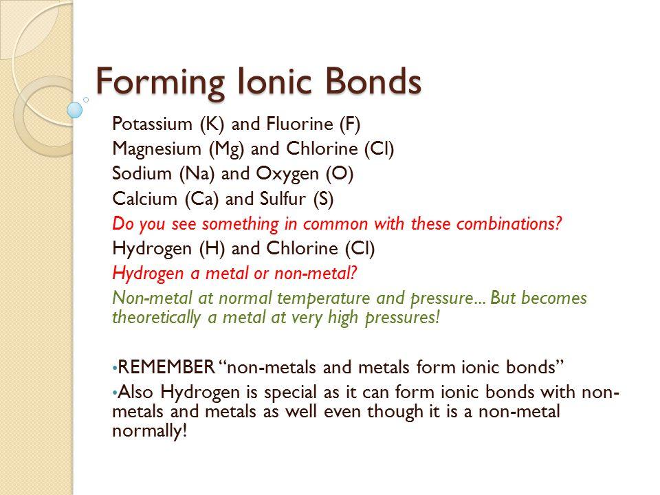 Forming Ionic Bonds Potassium (K) and Fluorine (F)