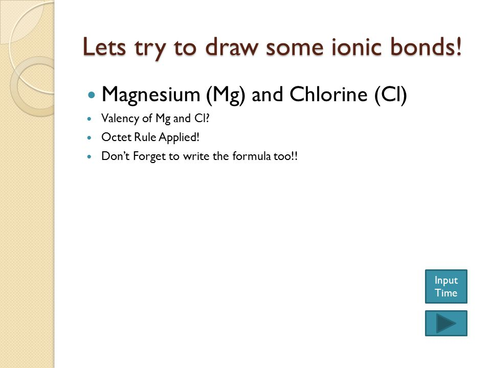 Lets try to draw some ionic bonds!
