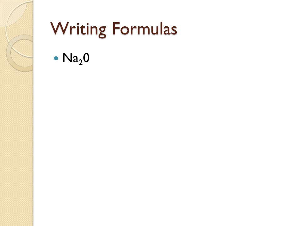 Writing Formulas Na20
