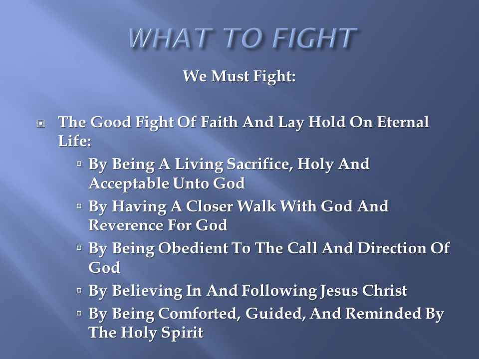 WHAT TO FIGHT We Must Fight: