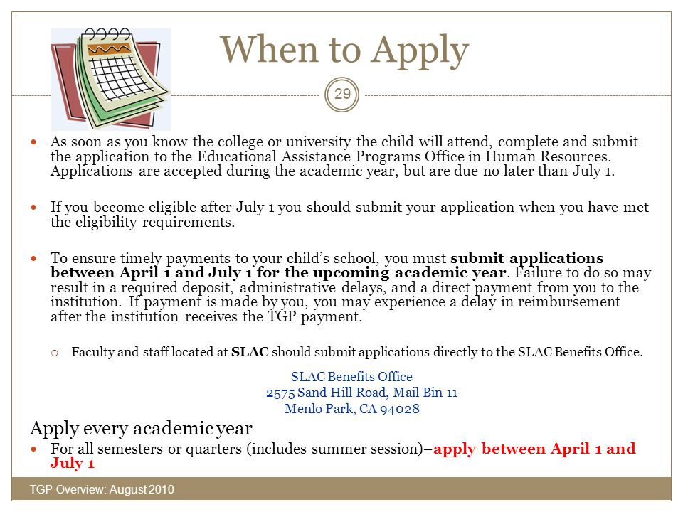 When to Apply Apply every academic year