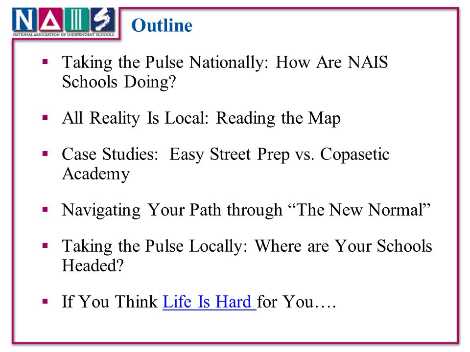 Outline Taking the Pulse Nationally: How Are NAIS Schools Doing