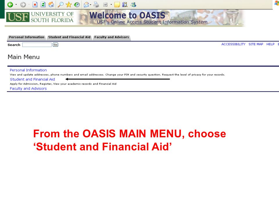 From the OASIS MAIN MENU, choose 'Student and Financial Aid'
