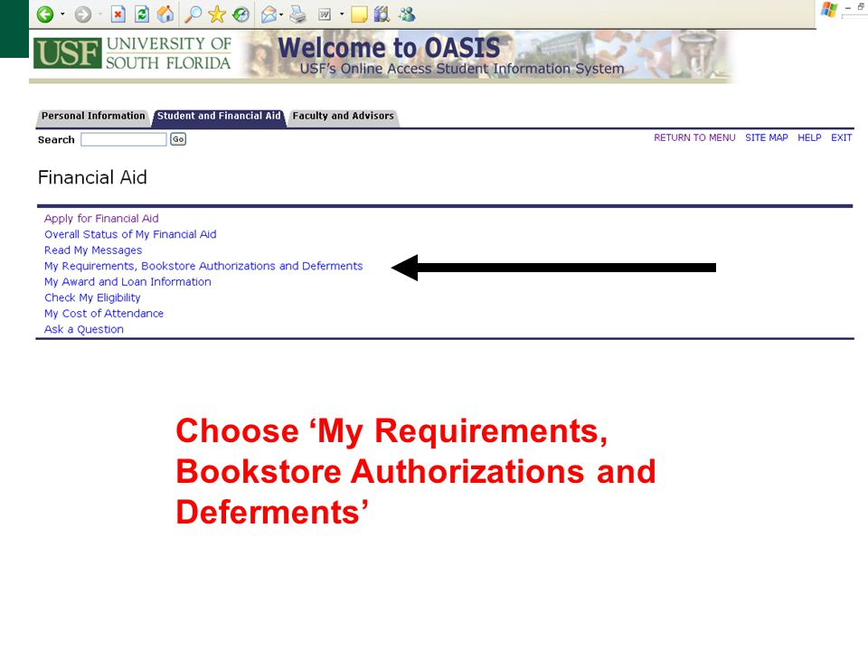 Choose 'My Requirements, Bookstore Authorizations and Deferments'
