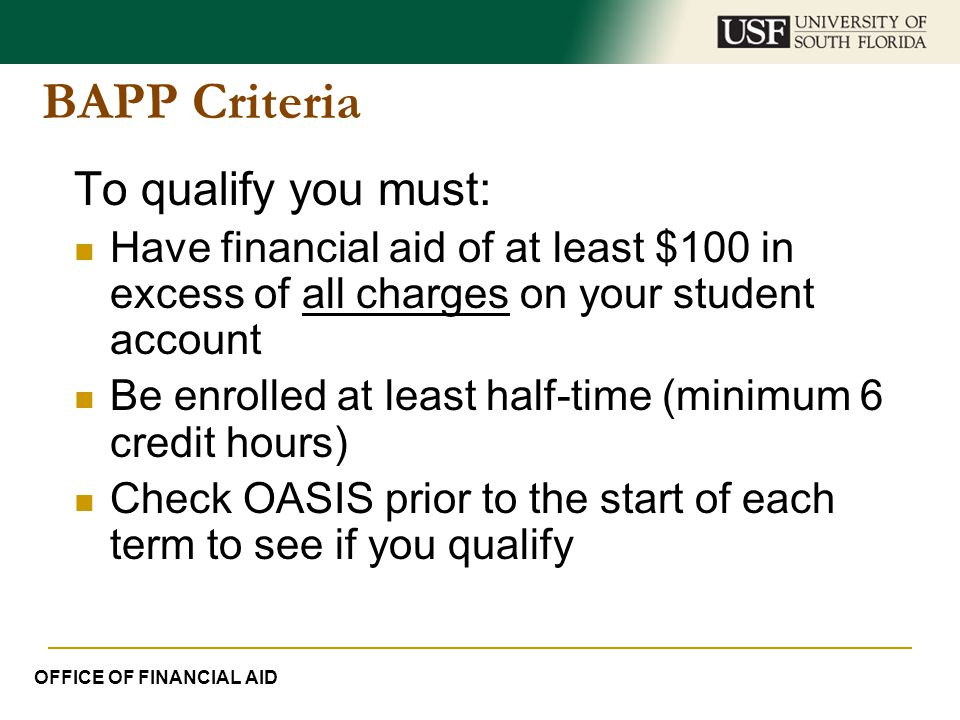 BAPP Criteria To qualify you must: