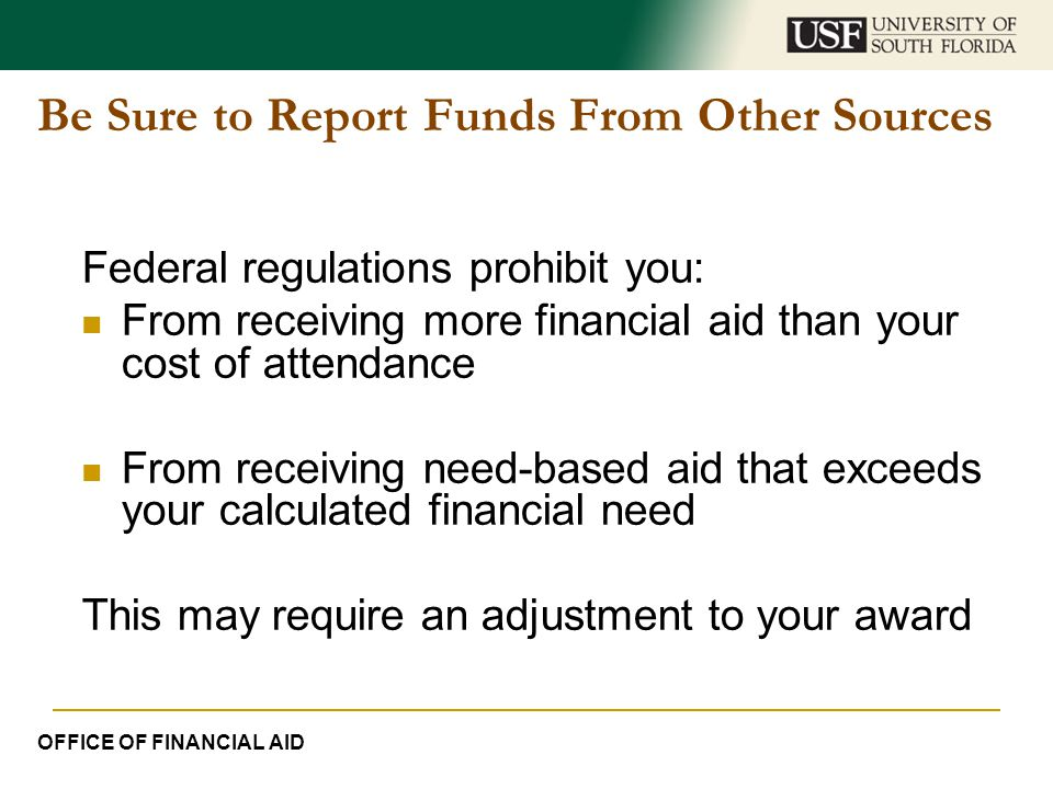 Be Sure to Report Funds From Other Sources