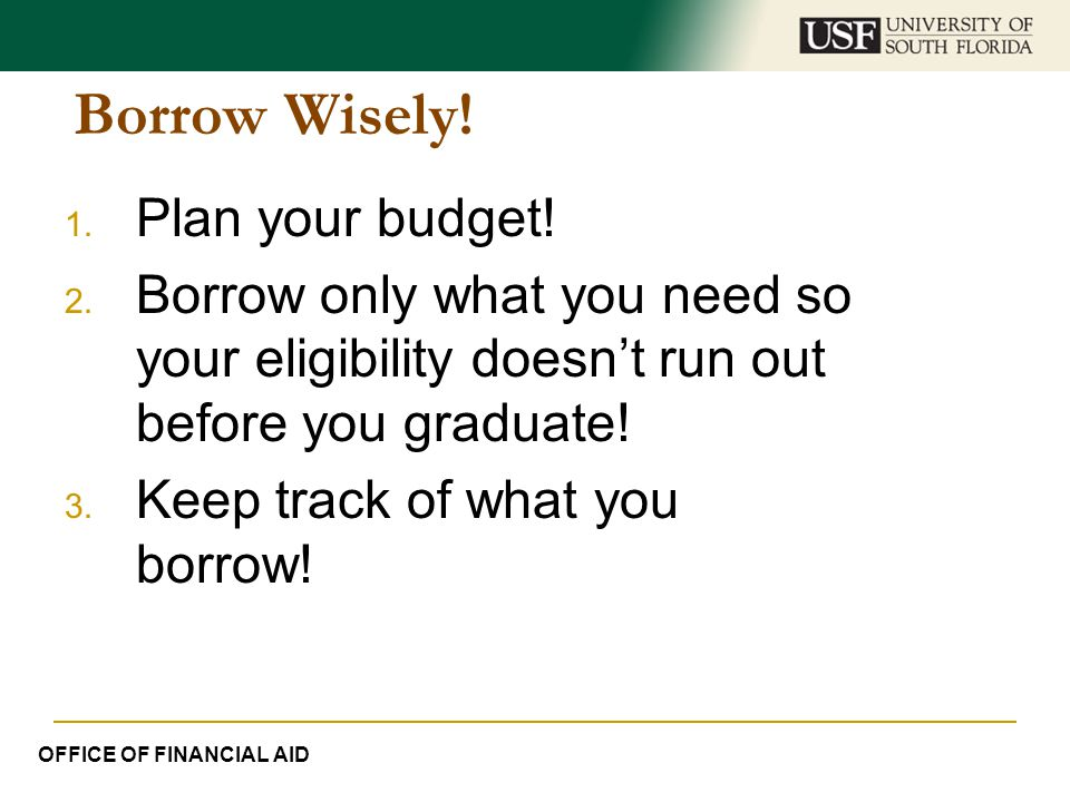 Borrow Wisely! Plan your budget!