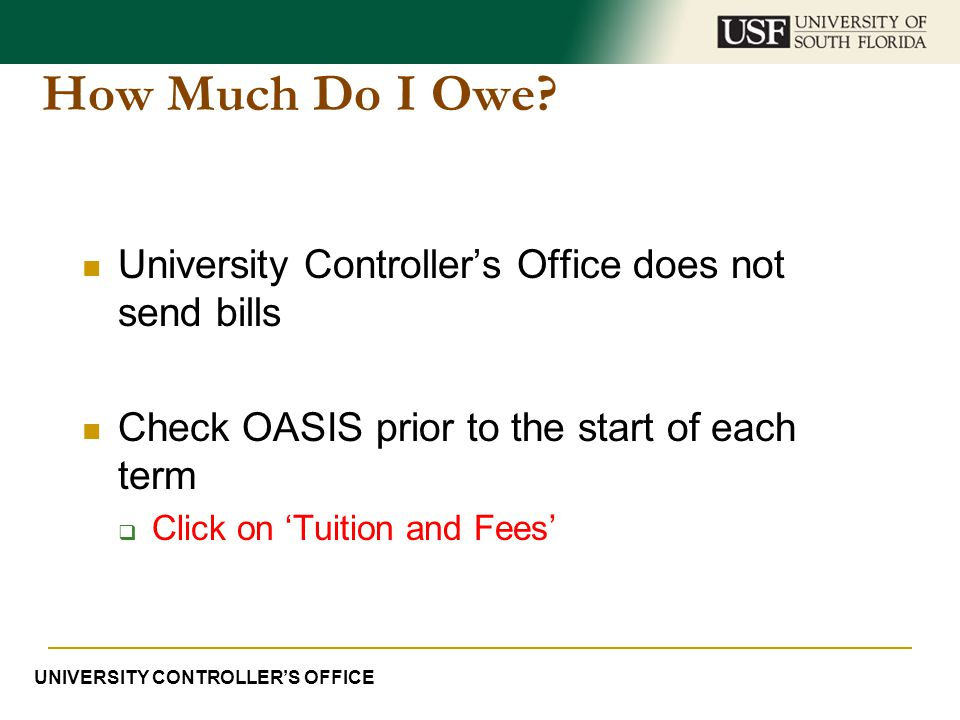 How Much Do I Owe University Controller's Office does not send bills