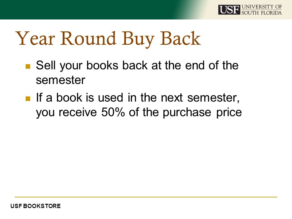 Year Round Buy Back Sell your books back at the end of the semester