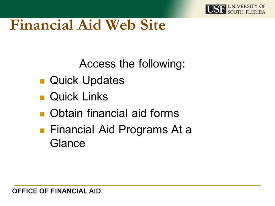 Financial Aid Web Site Access the following: Quick Updates Quick Links