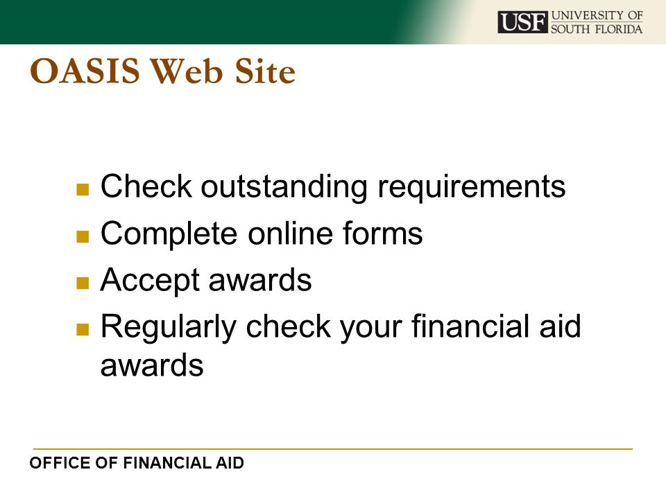 OASIS Web Site Check outstanding requirements Complete online forms