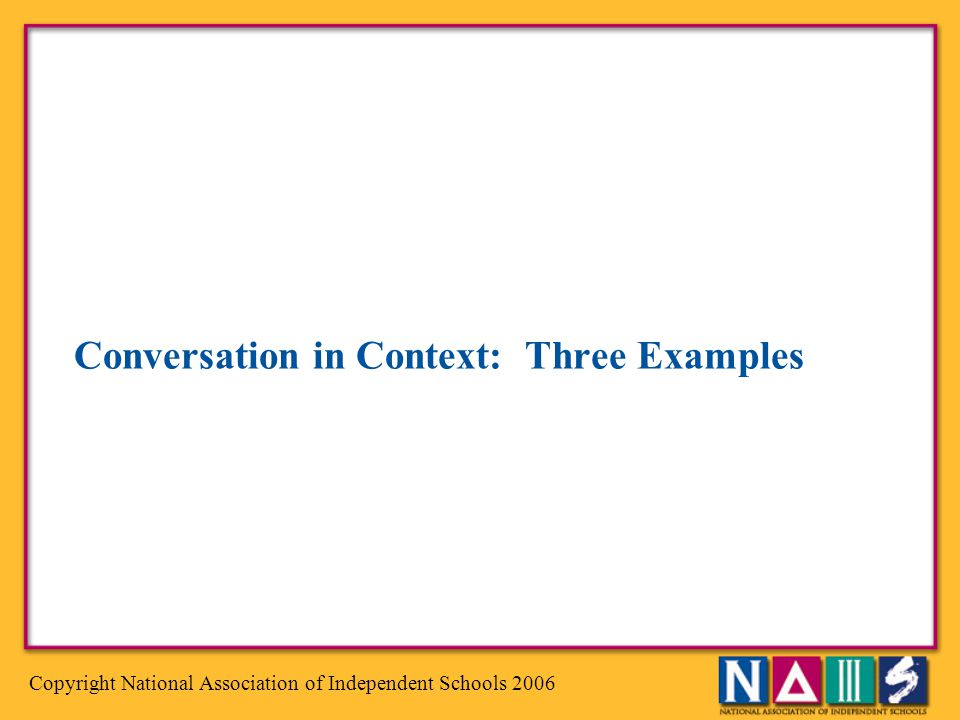 Conversation in Context: Three Examples