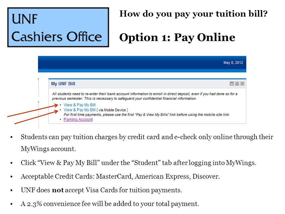 Option 1: Pay Online How do you pay your tuition bill