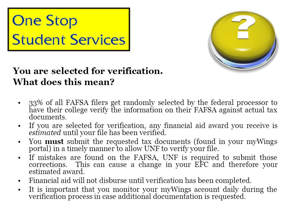 You are selected for verification. What does this mean