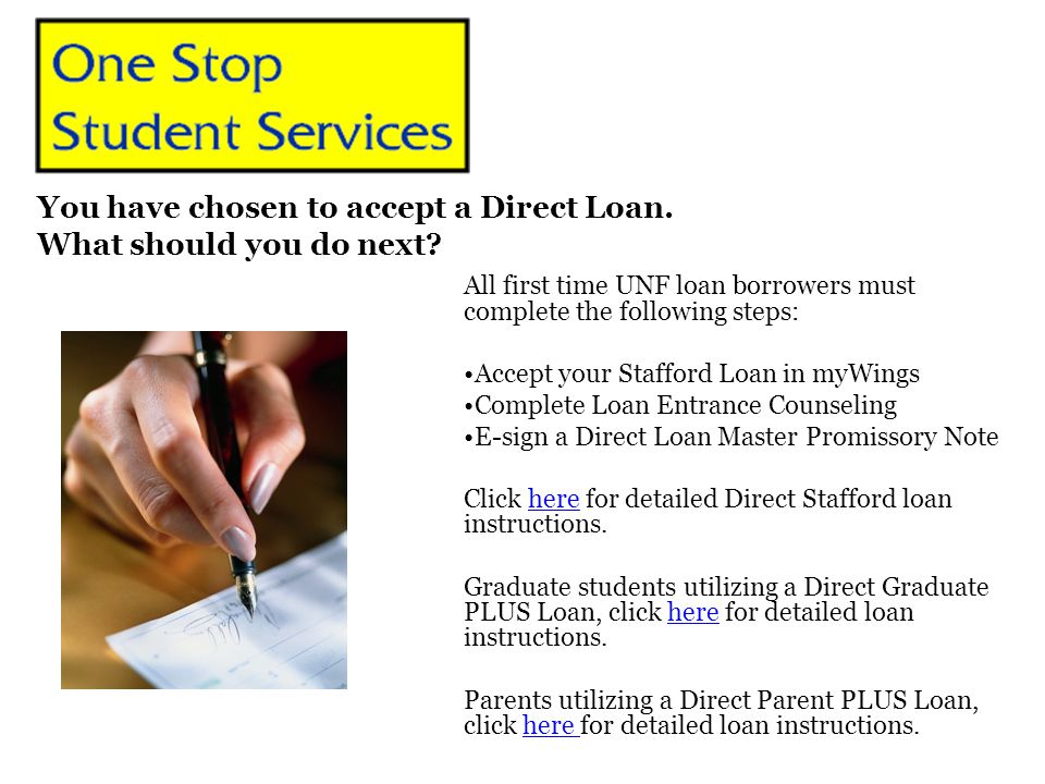 You have chosen to accept a Direct Loan. What should you do next