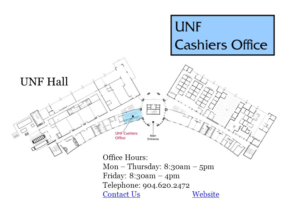 UNF Hall Office Hours: Mon – Thursday: 8:30am – 5pm