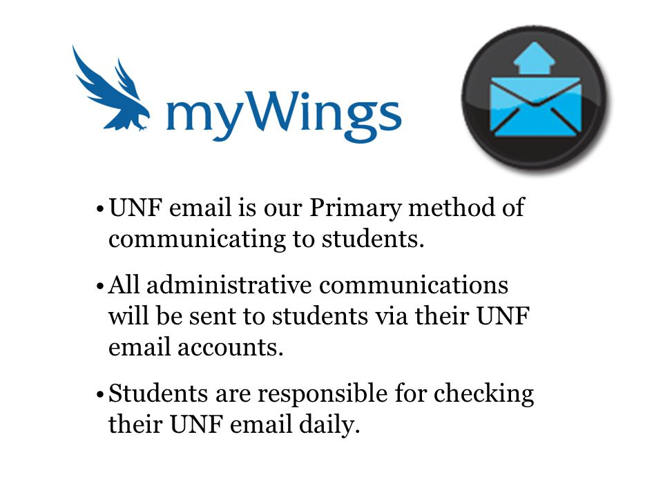 UNF email is our Primary method of communicating to students.